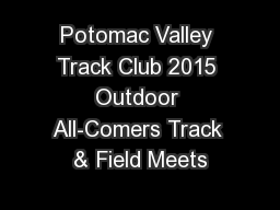 Potomac Valley Track Club 2015 Outdoor All-Comers Track & Field Meets