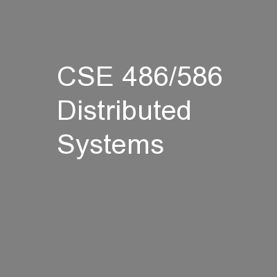 CSE 486/586 Distributed Systems
