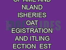 EPARTMENT OF AME AND NLAND ISHERIES OAT EGISTRATION AND ITLING ECTION  EST ROAD