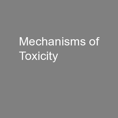 Mechanisms of Toxicity PowerPoint PPT Presentation