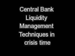 Central Bank Liquidity Management Techniques in crisis time
