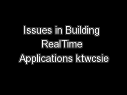 Issues in Building RealTime Applications ktwcsie