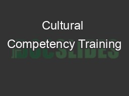 Cultural Competency Training PowerPoint PPT Presentation