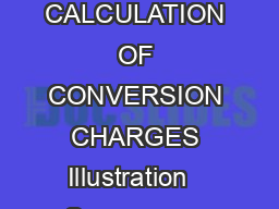 ANNEXURE D ILLUSTRATIVE CASES FOR CALCULATION OF CONVERSION CHARGES Illustration   Suppose an allot tee is having a plot of  sq