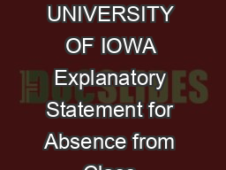 THE UNIVERSITY OF IOWA Explanatory Statement for Absence from Class