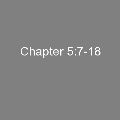 Chapter 5:7-18