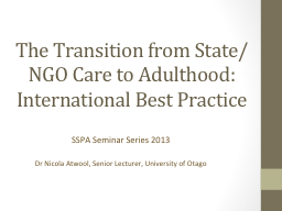 T he Transition from State/NGO Care to Adulthood: