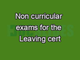 Non curricular exams for the Leaving cert