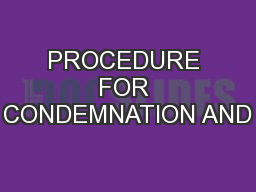 PROCEDURE FOR CONDEMNATION AND PowerPoint PPT Presentation