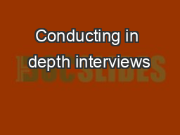 Conducting in depth interviews