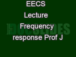 EECS  Lecture  Frequency response Prof J