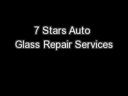 7 Stars Auto Glass Repair Services