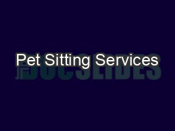 Pet Sitting Services PDF document - DocSlides