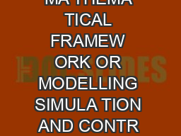 DESCRIPTOR SYSTEMS GENERAL MA THEMA TICAL FRAMEW ORK OR MODELLING SIMULA TION AND CONTR OL OLKER MEHRMANN AND TJANA STYKEL Abstract