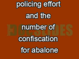 Trends in policing effort and the number of confiscation for abalone PowerPoint PPT Presentation