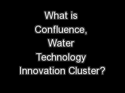What is Confluence, Water Technology Innovation Cluster?