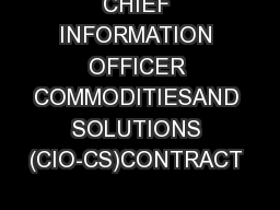 CHIEF INFORMATION OFFICER COMMODITIESAND SOLUTIONS (CIO-CS)CONTRACT  .
