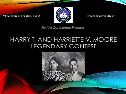 Harry T. and Harriette V. Moore Legendary Contest PowerPoint PPT Presentation