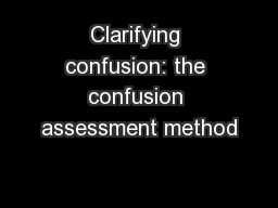 Clarifying confusion: the confusion assessment method