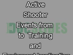 United States Active Shooter Events from  to  Training and Equipment Implication PDF document - DocSlides