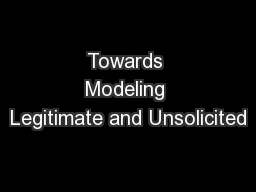 Towards Modeling Legitimate and Unsolicited