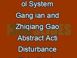 Fr equency Response Analysis of Acti Disturbance Rejection Based Contr ol System Gang ian and Zhiqiang Gao Abstract Acti Disturbance Rejection is elati ely new and quite differ ent design concept tha