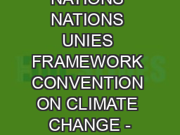 UNITED NATIONS NATIONS UNIES FRAMEWORK CONVENTION ON CLIMATE CHANGE -