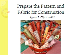 Prepare the Pattern and Fabric for Construction
