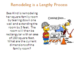 Remodeling is a Lengthy Process