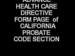ADVANCE HEALTH CARE DIRECTIVE FORM PAGE  of  CALIFORNIA PROBATE CODE SECTION
