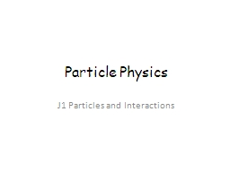 Particle Physics PowerPoint PPT Presentation