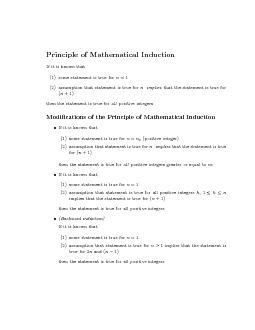 Principle of Mathematical Induction If it is known that  some statement is true for    assumption that statement is true for implies that the statement is true for   then the statement is true for al