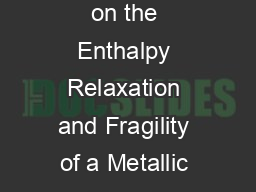 Inuence of Cooling Rate on the Enthalpy Relaxation and Fragility of a Metallic Glass R