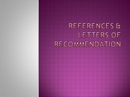 References & Letters of Recommendation