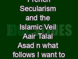 French Secularism and the Islamic Veil Aair Talal Asad n what follows I want to