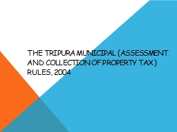 THE TRIPURA MUNICIPAL (ASSESSMENT AND COLLECTION OF PROPERT