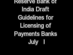 Reserve Bank of India Draft Guidelines for Licensing of Payments Banks July   I
