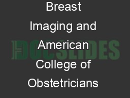The American Cancer Society American College of Radiology Society of Breast Imaging and American College of Obstetricians and Gynecologists among others recommend that all women have yearly mammogram