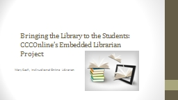 Bringing the Library to the Students: