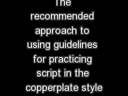 The recommended approach to using guidelines for practicing script in the copperplate style