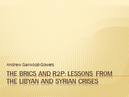 THE Brics and r2P: Lessons from the Libyan and syrian crise