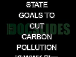 EPA FACT SH EET Clean Power Plan NATIONAL FRAMEWORK FOR STATES SETTING STATE GOALS TO CUT CARBON POLLUTION KhWWK Plan proposed a commonsense plan to cut carbon po llution from power plants
