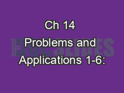 Ch 14 Problems and Applications 1-6: