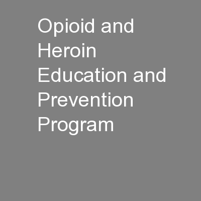 Opioid and Heroin Education and Prevention Program