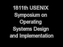 operating systems design 2018, 13th usenix symposium on operating systems design and implementation, carlsbad, ca, united states 2016, 12th usenix symposium on operating systems design and implementation, savannah, ga, united states 2014, 11th usenix symposium on operating systems design and implementation, broomfield.