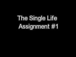The Single Life Assignment #1