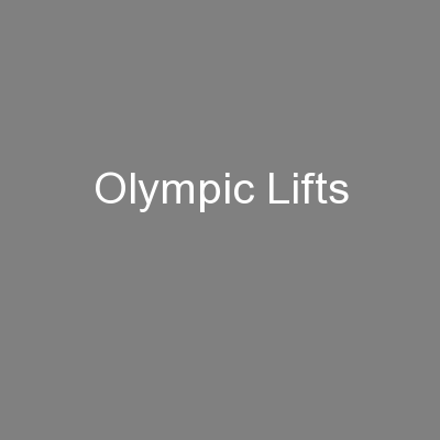 Olympic Lifts PowerPoint PPT Presentation