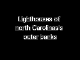 Lighthouses of north Carolinas's outer banks