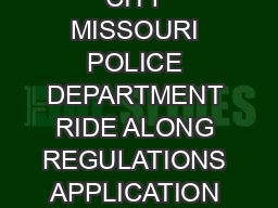 KANSAS CITY MISSOURI POLICE DEPARTMENT RIDE ALONG REGULATIONS APPLICATION AND WA