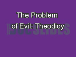 The Problem of Evil: Theodicy